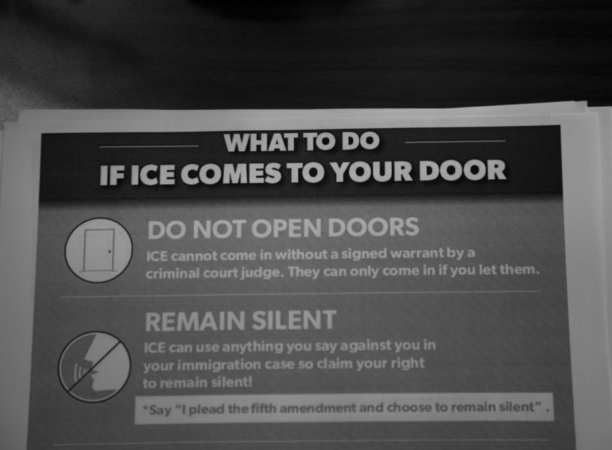 A flyer offering advice to undocumented persons on how best to respond to ICE agents.
